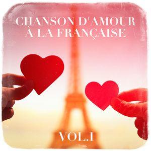 chanson d 39 amour la fran aise vol 1 multi interpr tes download and listen to the album. Black Bedroom Furniture Sets. Home Design Ideas