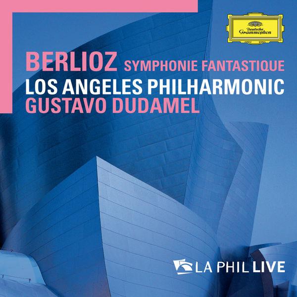 Los Angeles Philharmonic - Hector Berlioz : Symphonie fantastique (Live)