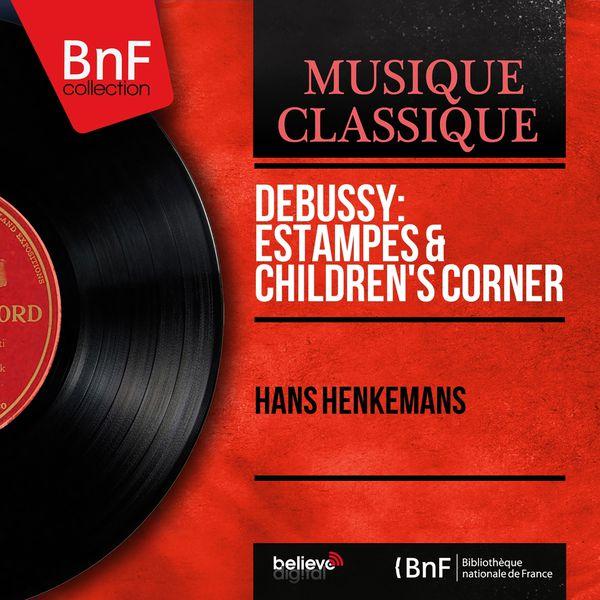 Hans Henkemans - Debussy: Estampes & Children's Corner (Mono Version)