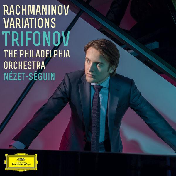 Daniil Trifonov - Rachmaninov Variations