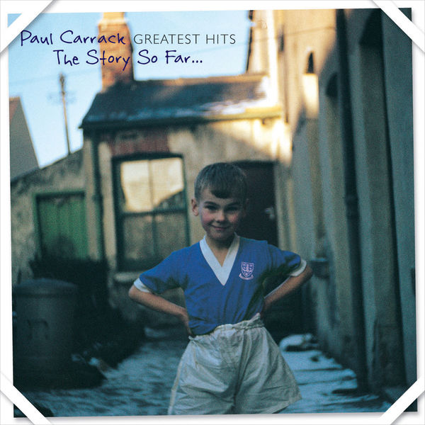 Paul Carrack - Greatest Hits - The Story so Far (Remastered)