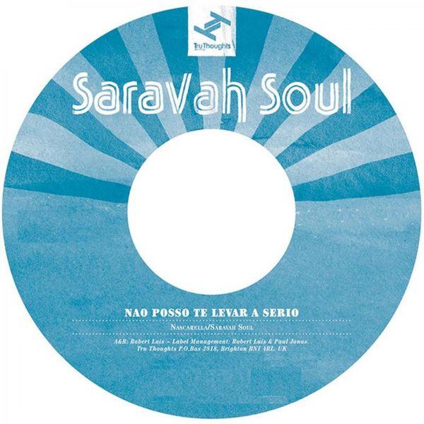 Saravah Soul - Não Posso Te Levar a Sério