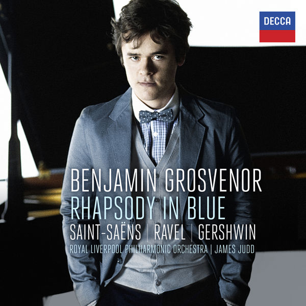 Benjamin Grosvenor - Rhapsody In Blue: Saint-Säens, Ravel, Gershwin