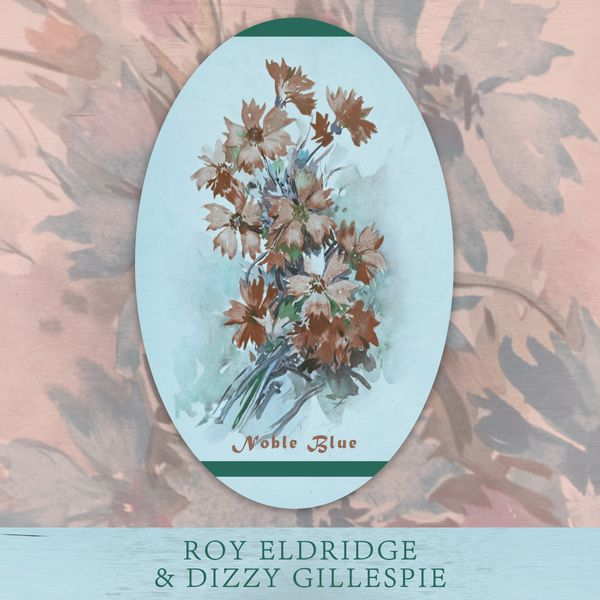 Roy Eldridge - Noble Blue