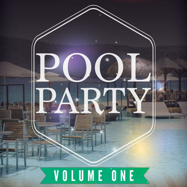 Various Artists - Pool Party, Vol. 1 (Collection of Finest Dance & Deep House Music)