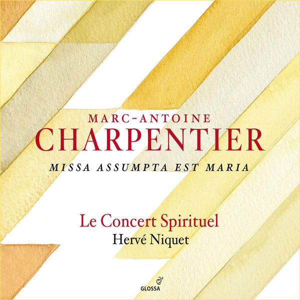 Hervé Niquet - Charpentier, M.-A.: Missa Assumpta Est Maria