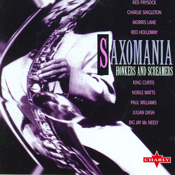 Various Interprets - Saxomania - Honkers And Screamers