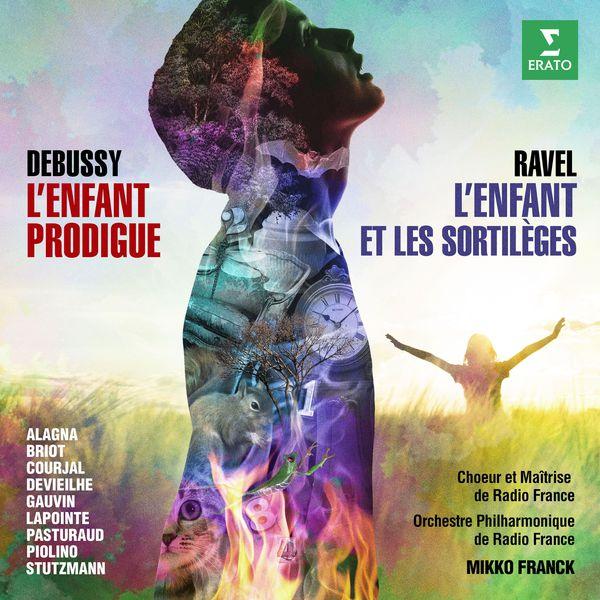 Mikko Franck - Ravel: L'enfant et les sortilèges - Debussy: L'enfant prodigue (Live)