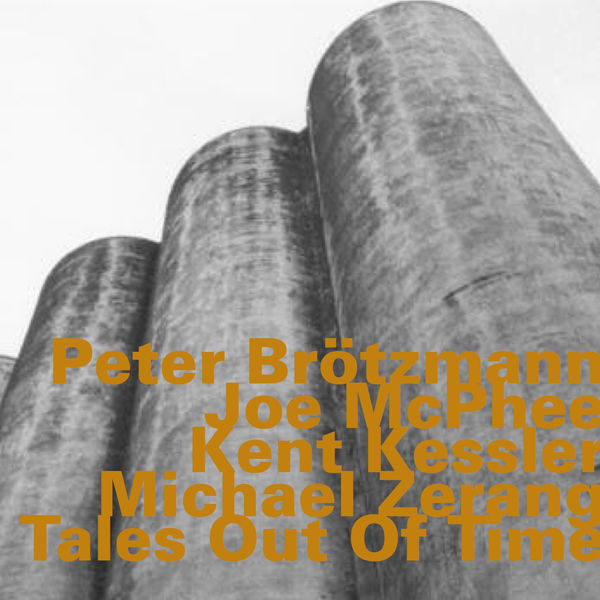 Peter Brotzmann - Tales Out Of Time