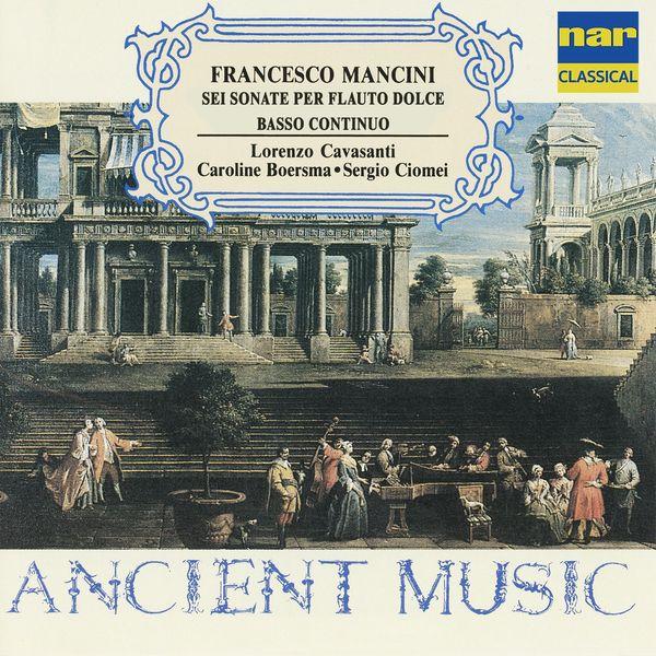 Lorenzo Cavasanti - Francesco Mancini: Sei sonate per flauto dolce basso continuo