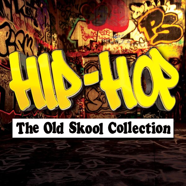 Various Artists - Hip-Hop - The Old Skool Collection