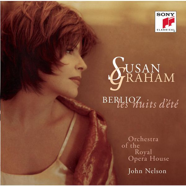 Susan Graham Berlioz: Les nuits d'été, Op. 7 & Opera Arias
