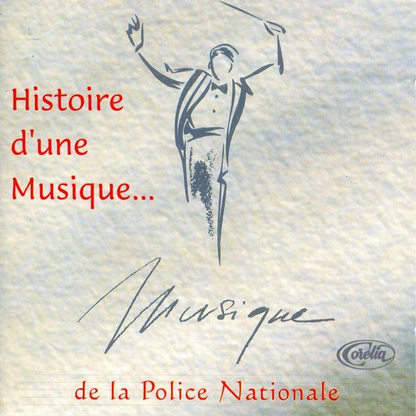 Musique De La Police Nationale - Histoire D'une Musique