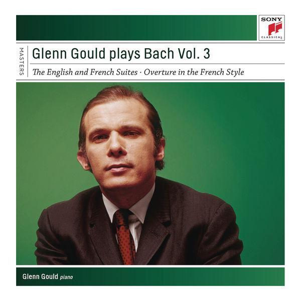 Glenn Gould - Glenn Gould Plays Bach, Vol. 3 - English and French Suites