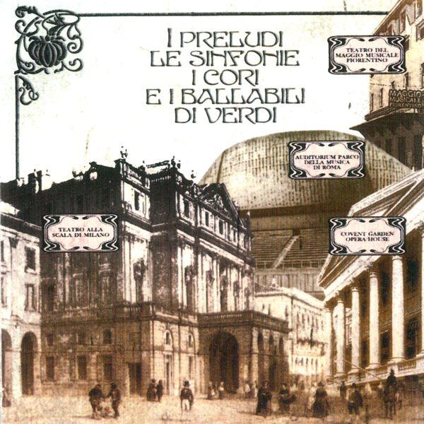 Orchestra del Teatro della Scala di Milano - I preludi le sinfonie i cori e i ballabili di Verdi