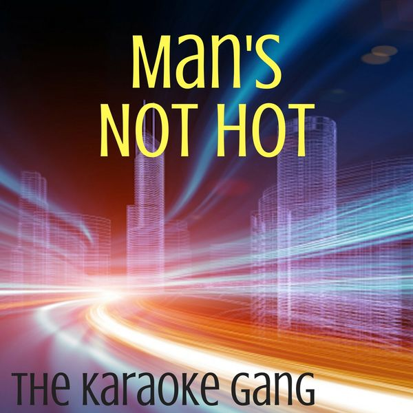 The Karaoke Gang - Man's Not Hot (Karaoke Version) (Originally Performed by Big Shaq)