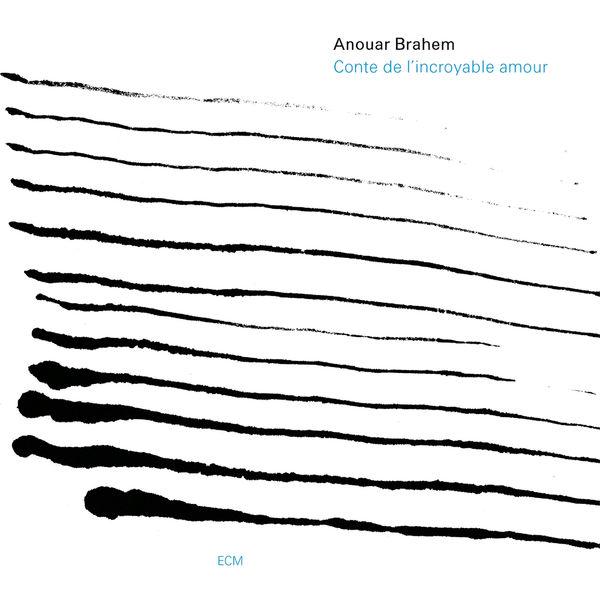 Anouar Brahem - Conte De L'Incroyable Amour