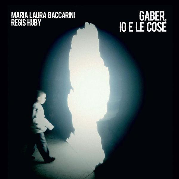 Maria Laura Baccarini - Gaber, io e le cose