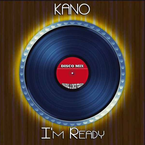 Kano - I'm Ready (Disco Mix - Original 12 Inch Version)