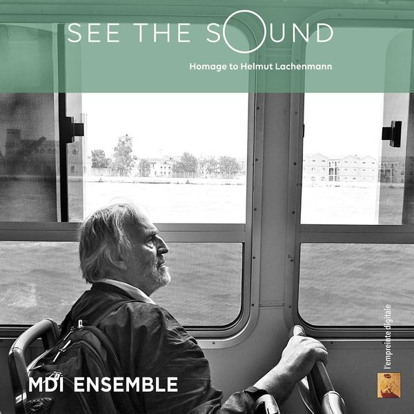 Ensemble Mdi - See the Sound (Hommage to Helmut Lachenmann)