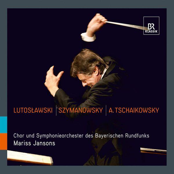Mariss Jansons - Lutoslawski - Szymanowski - A. Tchaikowsky