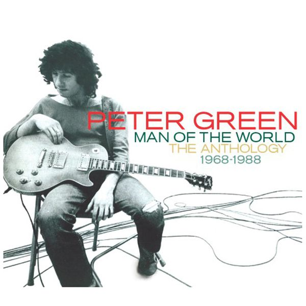 Peter Green - Man of the World - The Anthology 1968-1988