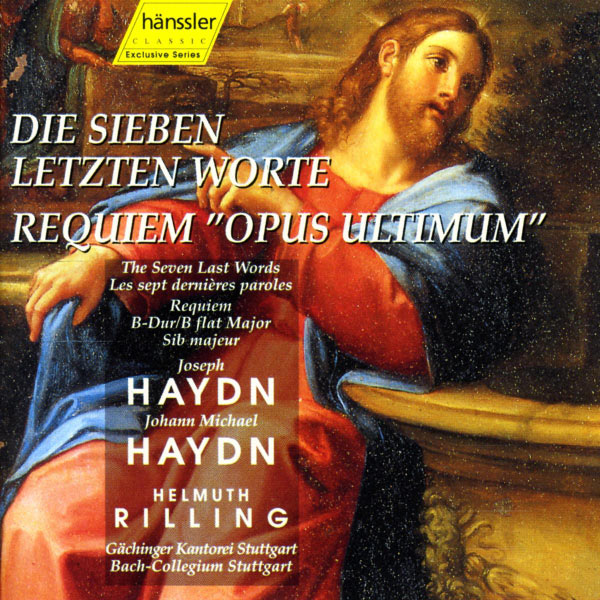 "Helmuth Rilling - Haydn: 7 Last Words (The), Hob.Xx:2 / Haydn, M: Requiem in B-Flat Major, ""Opus Ultimum"""