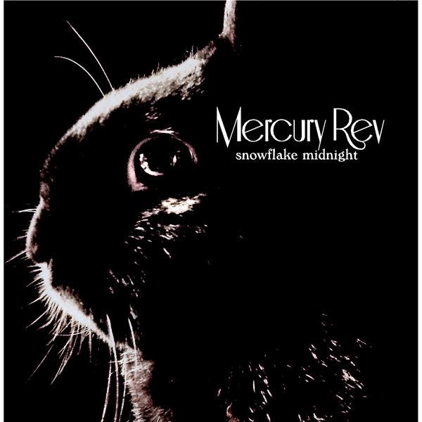 Mercury Rev|Snowflake Midnight