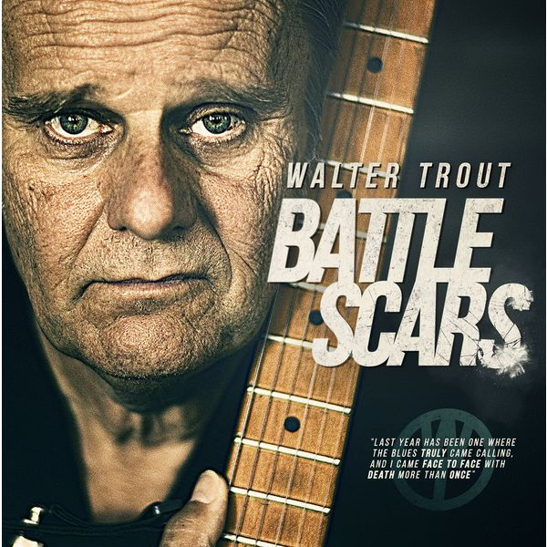 Walter Trout - Battle Scars (Deluxe Edition)