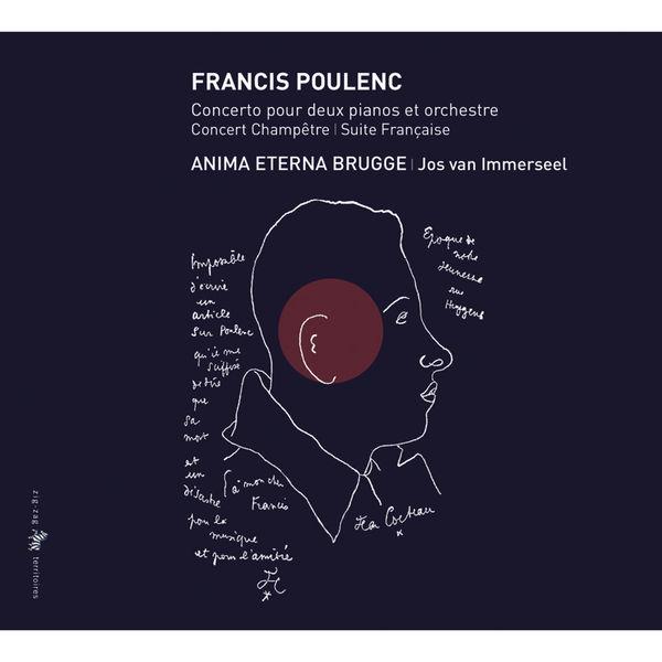 Jos Van Immerseel - Francis Poulenc : Œuvres pour clavier & orchestre (Concerto pour 2 pianos - Suite française - Concert champêtre)