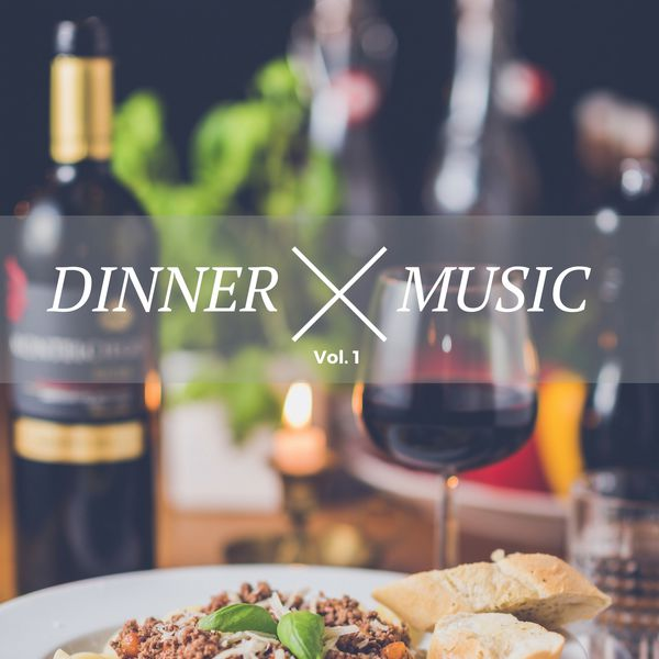 Various Artists - Dinner Music, Vol. 1 (Chilled Jazz & Lounge Music For A Perfect Dinner)