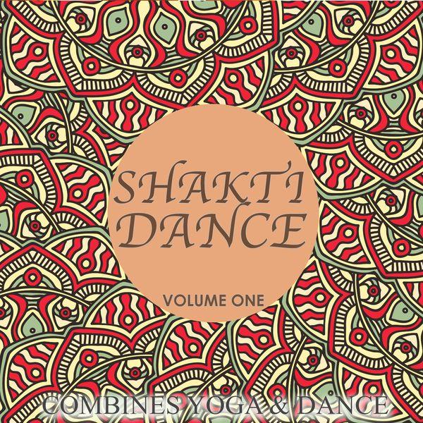 Various Artists - Shakti Dance, Vol. 1 (Combines Yoga & Dance)