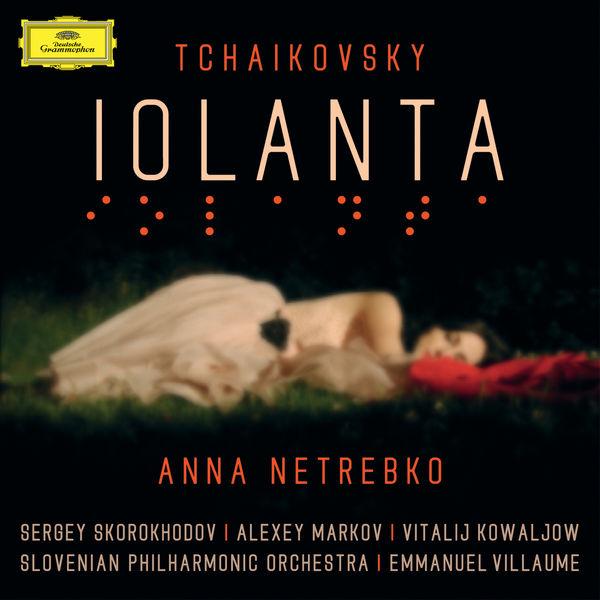 Anna Netrebko - Tchaikovsky : Iolanta