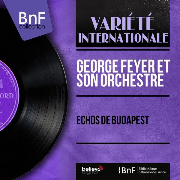 George Feyer et son orchestre - Échos de Budapest (Mono Version)