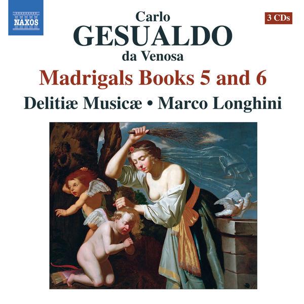 Delitae Musicae - Carlo Gesualdo : Madrigaux (Livres V et VI)