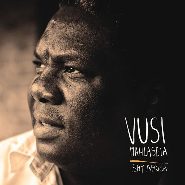 Say africa by vusi mahlasela (2011) audio cd amazon. Com music.