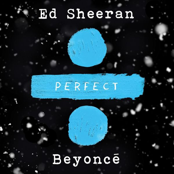 Album Perfect (with Beyoncé), Ed Sheeran | Qobuz: download