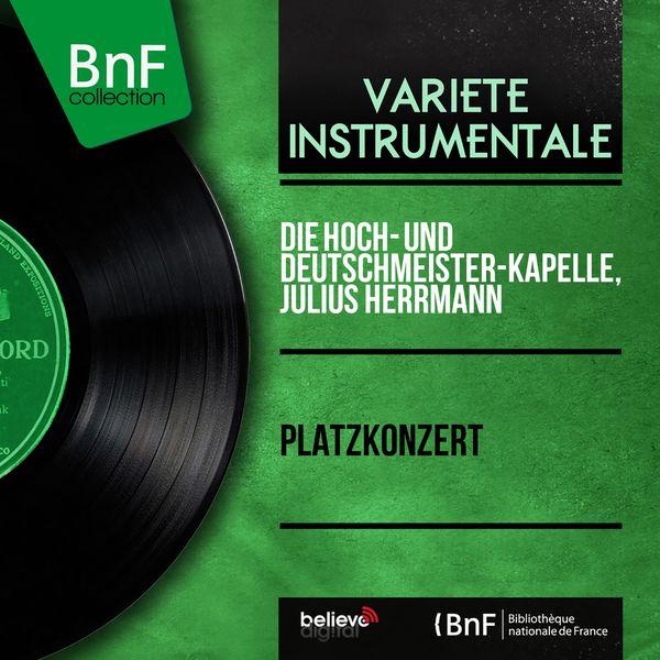 Die Hoch- und Deutschmeister-Kapelle - Platzkonzert (Mono Version)