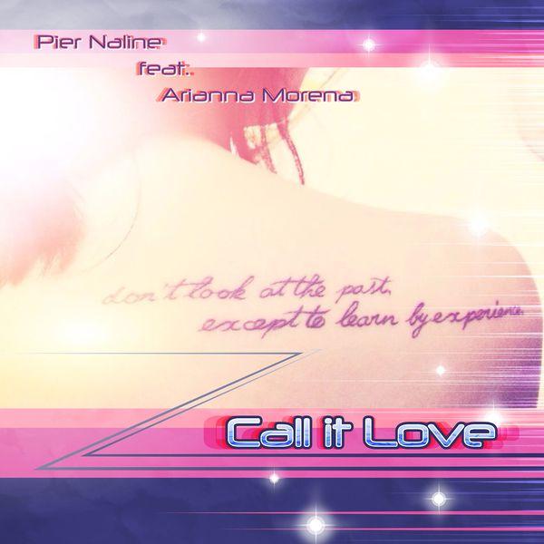 Pier Naline - CALL IT LOVE (feat. Arianna Morena)