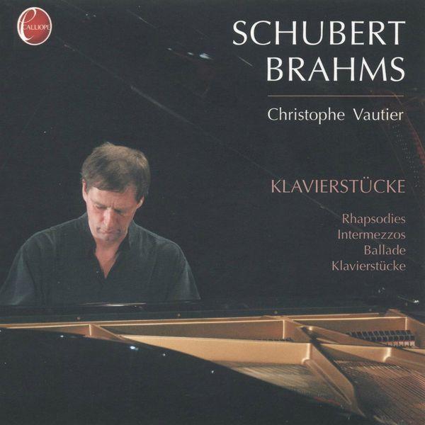 Christophe Vautier - Schubert & Brahms: Klavierstücke
