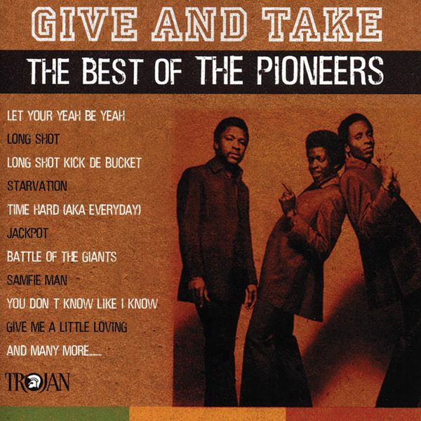 The Pioneers - Give and Take - The Best of the Pioneers