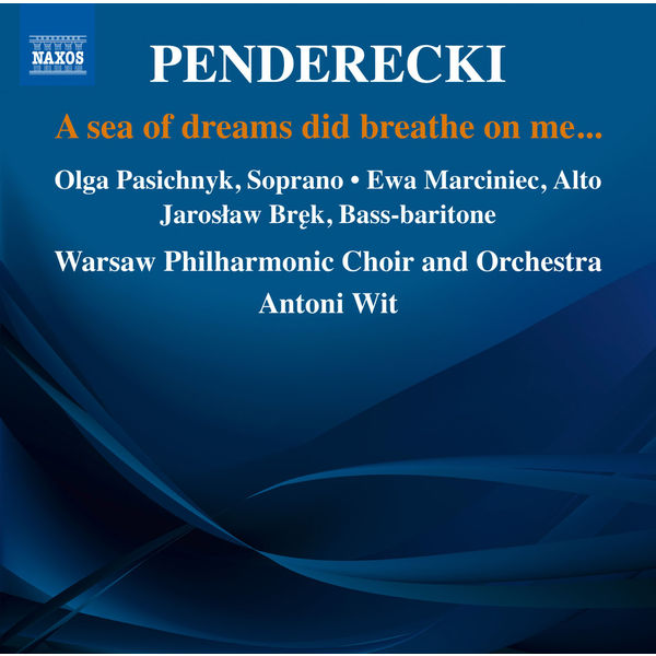 Ewa Marciniec - Penderecki: A Sea of Dreams Did Breathe on Me...