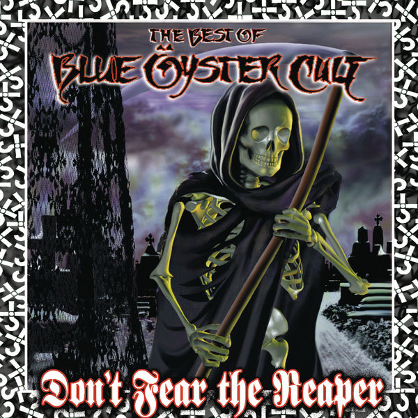 Blue Öyster Cult - Don't Fear The Reaper: The Best of Blue Öyster Cult