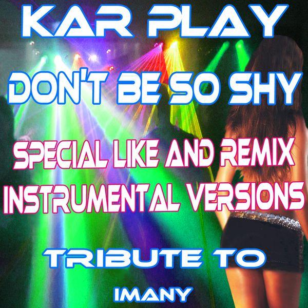 Imany don't be so shy karaoke youtube.