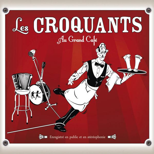 Les Croquants - Au Grand Café
