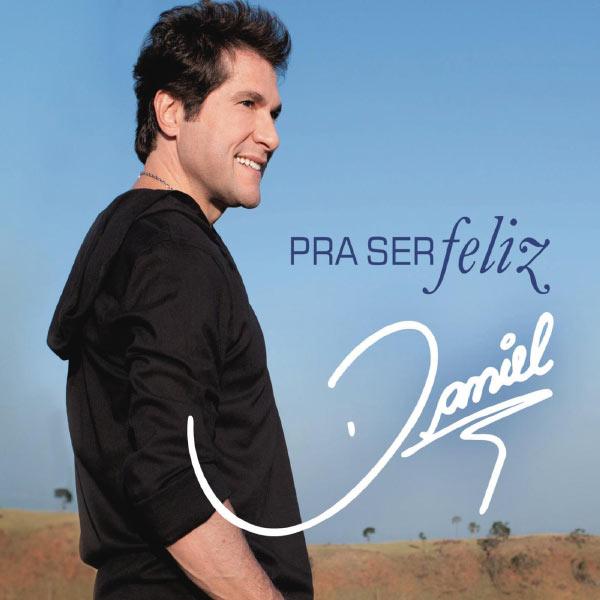 Album Pra ser Feliz, Daniel | Qobuz: download and streaming