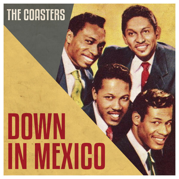 Album Down in Mexico, The Coasters with instrumental accompaniment   Qobuz:  download and streaming in high quality