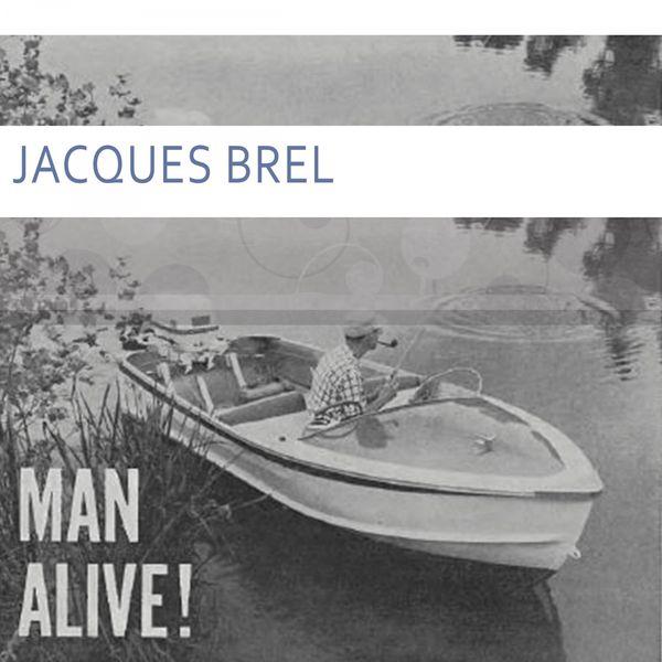 Jacques Brel - Man Alive