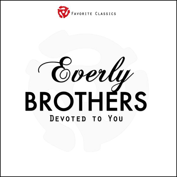 The Everly Brothers - Devoted to You