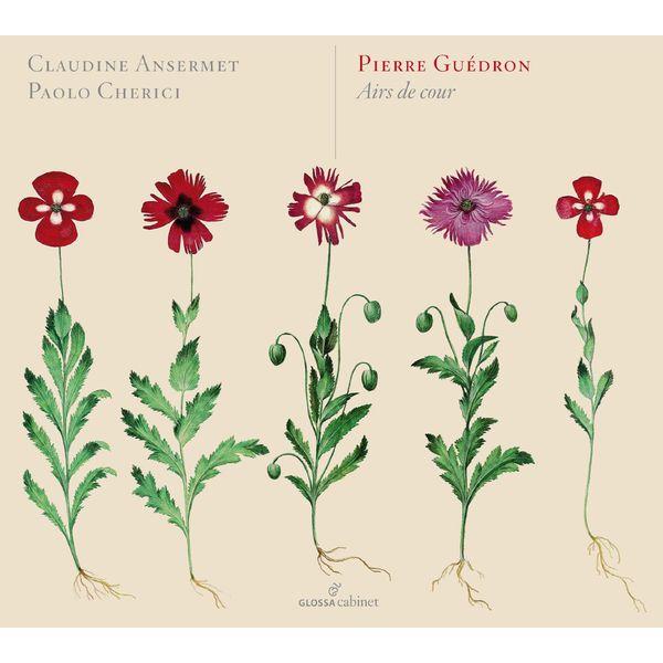 Claudine Ansermet - Pierre Guedron : Airs de Cour (Ballard, Vallet, Mertel...)